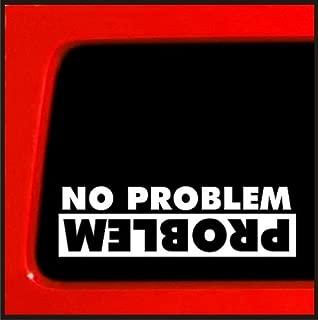 No Problem Problem Sticker for Jeep 4x4 Yota SAS mud bobbed 22 4wd Lifted Funny Sticker 20