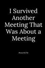 I Survived Another Meeting That Was About a Meeting #worklife: Funny Adult Gag Gift for Coworker or Boss
