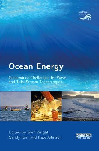 Ocean Energy: Governance Challenges for Wave and Tidal Stream Technologies (Earthscan Oceans)