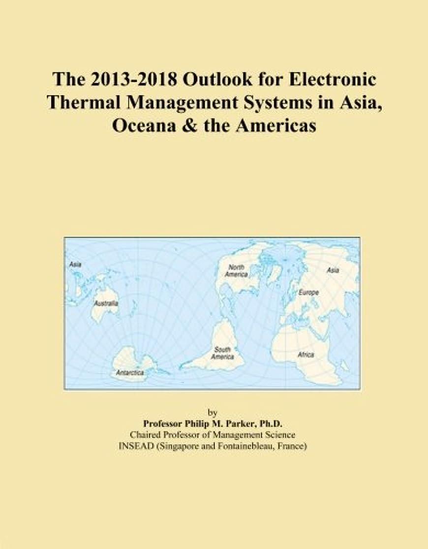 海上伝説レザーThe 2013-2018 Outlook for Electronic Thermal Management Systems in Asia, Oceana & the Americas