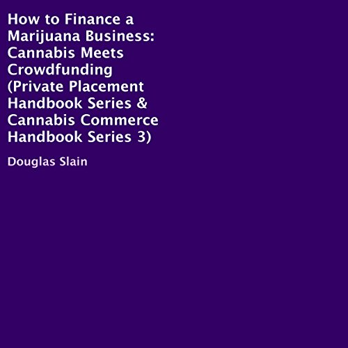 How to Finance a Marijuana Business: Cannabis Meets Crowdfunding audiobook cover art