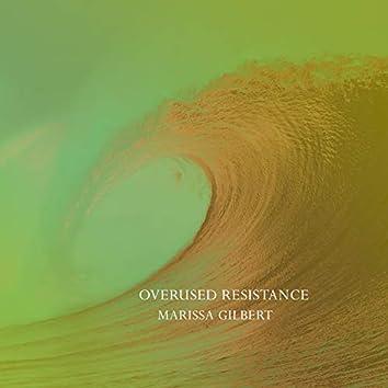 Overused Resistance