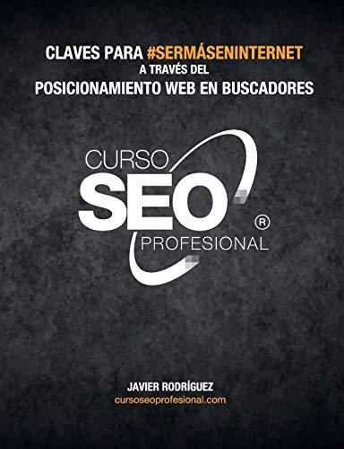 Curso Seo Profesional@: Claves para #SerMásEnInternet a través del posicionamiento en buscadores