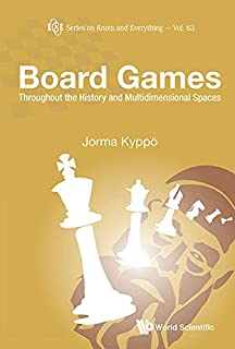 Board Games: Throughout the History and Multidimensional Spaces (Series on Knots and Everything)