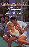 Playing For Keeps (Harlequin Temptation, No 137) by Joann Ross (1987-01-01)