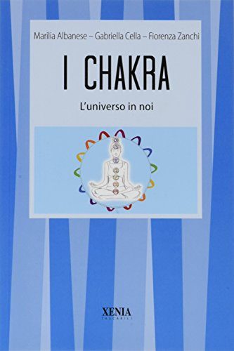 I chakra. L'universo in noi