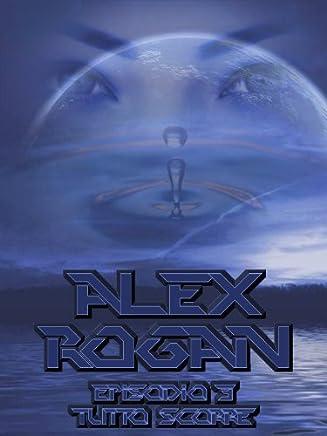Alex Rogan 3, Tutto scorre (Panta rei)