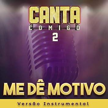 Me Dê Motivo (Instrumental)
