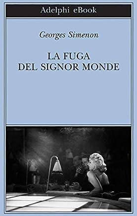 La fuga del signor Monde (Biblioteca Adelphi Vol. 568)