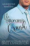 The Billionaire's Crush: Luck Lake Short Reads Romance