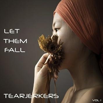 Let Them Fall - Tearjerkers, Vol. 1