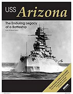 USS Arizona: The Enduring Legacy of a Battleship