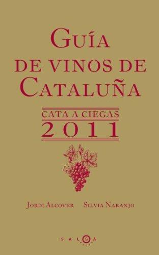 Guía de vinos de Cataluña : cata a ciegas 2011 (SALSA)