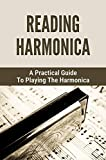 Reading Harmonica: A Practical Guide To Playing The Harmonica: Harmonica Lessons (English Edition)