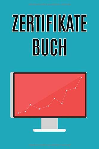 Zertifikate Buch: Buch zur Dokumentation von Käufen und Verkäufen von Optionsscheinen und Zertifikaten / A5