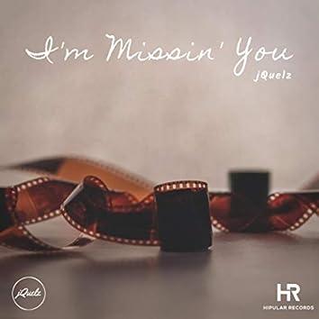 I'm Missin' You