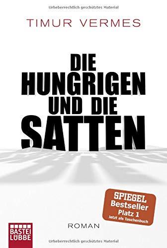 Die Hungrigen und die Satten: Roman