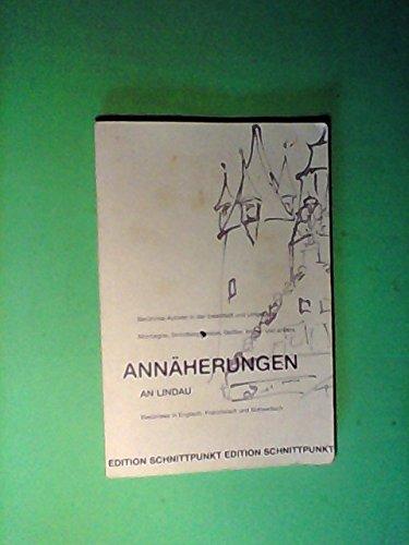 Annäherungen an Lindau: Berühmte Autoren in der Inselstadt und Umgebung. Montaigne, Strindberg, Hesse, Geissler, Walser und andere. Resümmees in ... und Schwedisch (Edition Schnittpunkte)