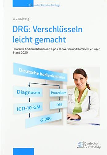 DRG: Verschlüsseln leicht gemacht: Deutsche Kordierrichtlinien mit Tipps, Hinweisen und Kommentierungen Stand 2020