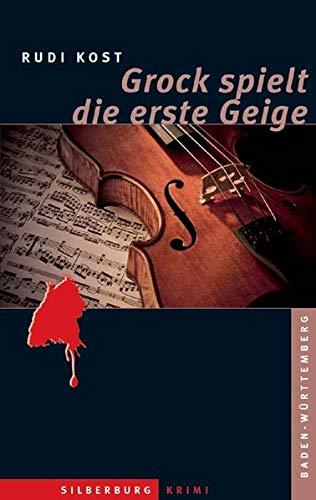 Grock spielt die erste Geige: Ein Baden-Württemberg-Krimi