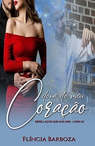 """Dona do meu Coração: 3º livro da série """"Laços que nos une"""""""