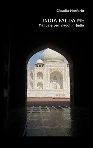 India fai da me: Manuale per viaggi in India