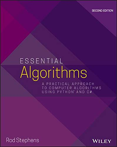 Download Essential Algorithms: A Practical Approach to Computer Algorithms Using Python and C# 1119575990