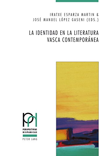 La identidad en la literatura vasca contemporánea (Perspectivas Hispánicas nº 40)