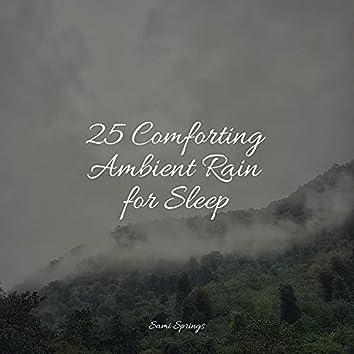 25 Comforting Ambient Rain for Sleep