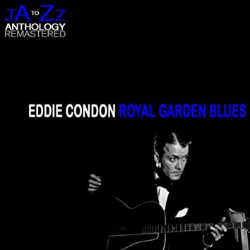 Royal Garden Blues: The Best of Eddie Condon