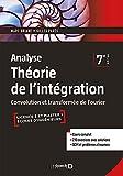 Analyse - Théorie de l'intégration - Convolution et transformée de Fourier - De Boeck Supérieur - 16/01/2018