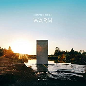 Chapter Three / Warm