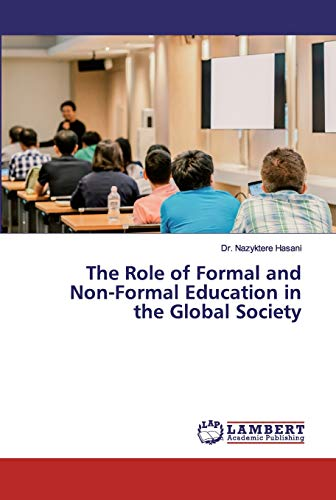 Compare Textbook Prices for The Role of Formal and Non-Formal Education in the Global Society  ISBN 9786202527422 by Hasani, Dr. Nazyktere