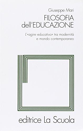 """Filosofia dell'educazione. L'""""agire educativo"""" tra modernità e mondo contemporaneo"""