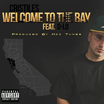 Welcome To The Bay (Feat. D-Lo) - Single