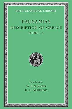 Pausanias: Description of Greece, Volume II, Books 3-5 (Laconia, Messenia, Elis 1) (Loeb Classical Library No. 188)