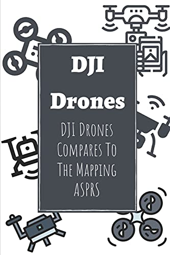 DJI Drones: DJI Drones Compares To The Mapping ASPRS: Study On Mapping Standards Dji Drones