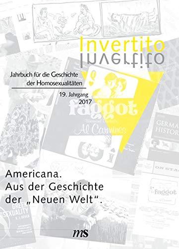 Invertito. Jahrbuch für die Geschichte der Homosexualitäten / Americana.: Aus der Geschichte der