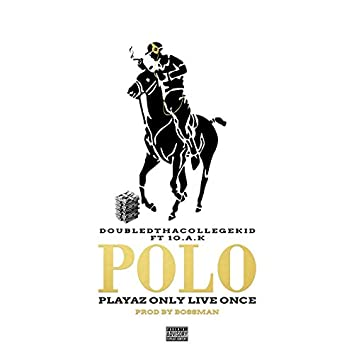 Playaz Only Live Once (POLO) [feat. 1O.A.K]