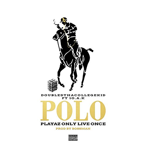 Playaz Only Live Once (Polo) [Feat. 1o.A.K] [Explicit]
