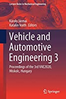 Vehicle and Automotive Engineering 3: Proceedings of the 3rd VAE2020, Miskolc, Hungary (Lecture Notes in Mechanical Engineering)