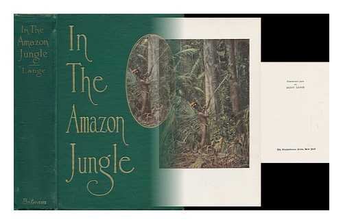 In the Amazon Jungle; Adventures in Remote Parts of the Upper Amazon...