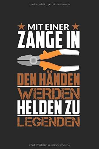 Notizbuch MIT EINER ZANGE IN DEN HÄNDEN: Modellbauer I Tagebuch I liniert I 100 Seiten