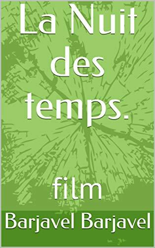 La Nuit des temps.: film (de science-fiction t. 8)