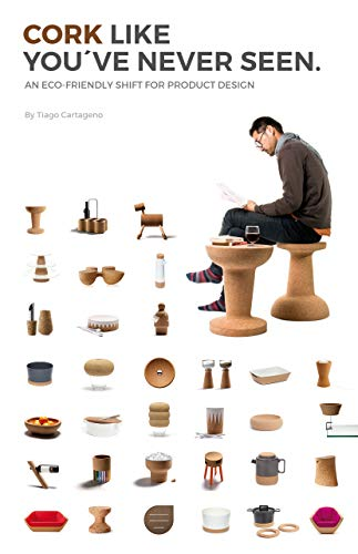 Cork like you´ve never seen: An eco-friendly shift for product design (English Edition)