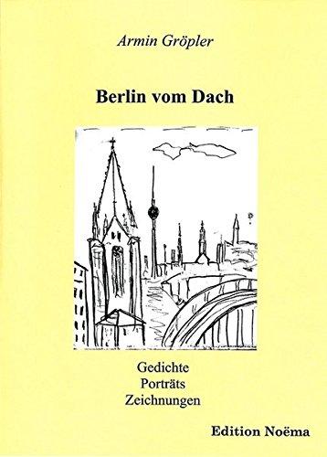 Berlin vom Dach (Edition Noema)