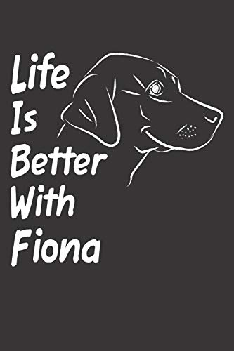 Life Is Better With Fiona: Blank Dotted Female Dog Name Personalized & Customized Labrador Notebook Journal for Women, Men & Kids. Chocolate, Yellow & ... & Christmas Gift for Dog Lover & Owner.