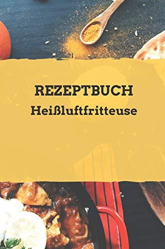 Rezeptbuch Heißluftfritteuse: Rezeptheft zum selberschreiben | seblst gestalten | blanko ( leer) | A5