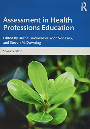 Compare Textbook Prices for Assessment in Health Professions Education 2 Edition ISBN 9781315166902 by Yudkowsky, Rachel
