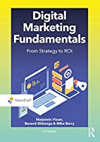 Digital Marketing Fundamentals: From Strategy to Roi (Routledge-noordhoff International Editions)